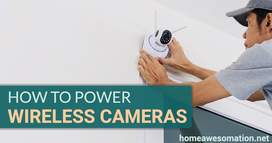 how to power wireless security cameras