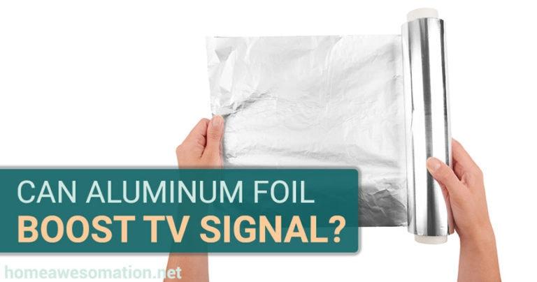 can aluminum foil boost tv signal